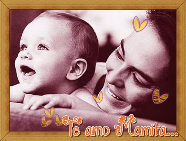 Frases Dia De La Madre: Te Amo Mamita