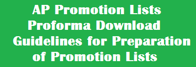 AP Promotion Lists Proforma Download | Guidelines for Preparation of Promotion Lists