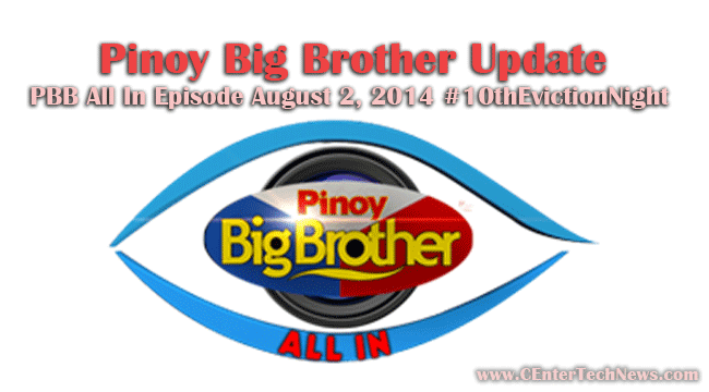 Pinoy Big Brother Update: PBB All In Episode August 2, 2014 #10thEvictionNight