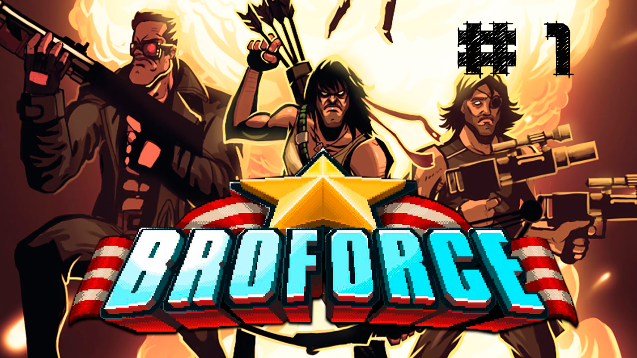 BroForce - Balas, Fuerza Bruta y Destruccion