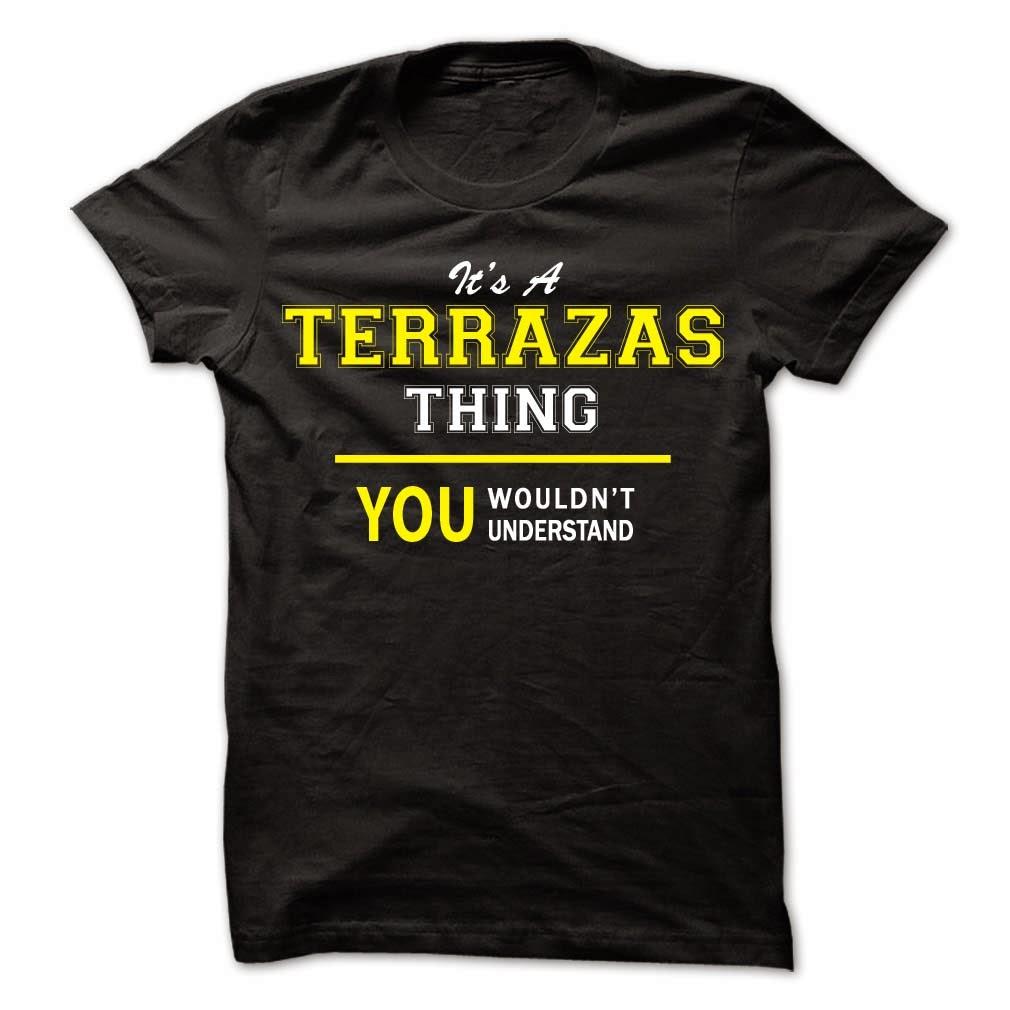 name TERRAZAS thing Tee Shirt