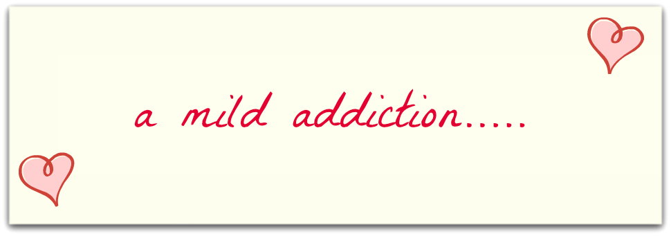 a mild addiction