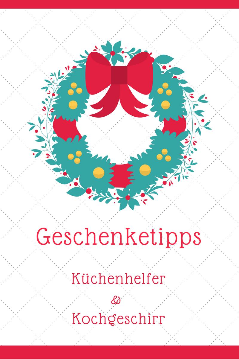 5+ Geschenke-Tipps (nicht nur) zu Weihnachten. Heute: Küchenhelfer & Kochgeschirr