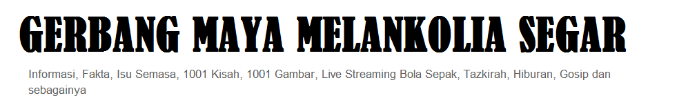 Gerbang Maya Melankolia Segar