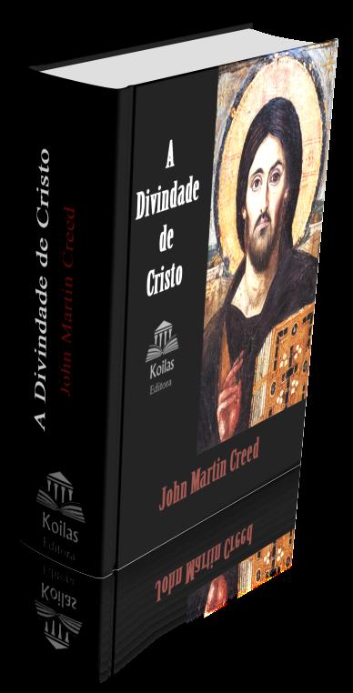 A Divindade de Cristo de J. M. Creed