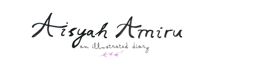 Aisyah Amiru | an illustrated diary