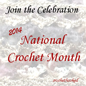 Join the celebration 2014 National Crochet Month