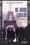 OS ANOS LOUCOS - WILLIAM WISER
