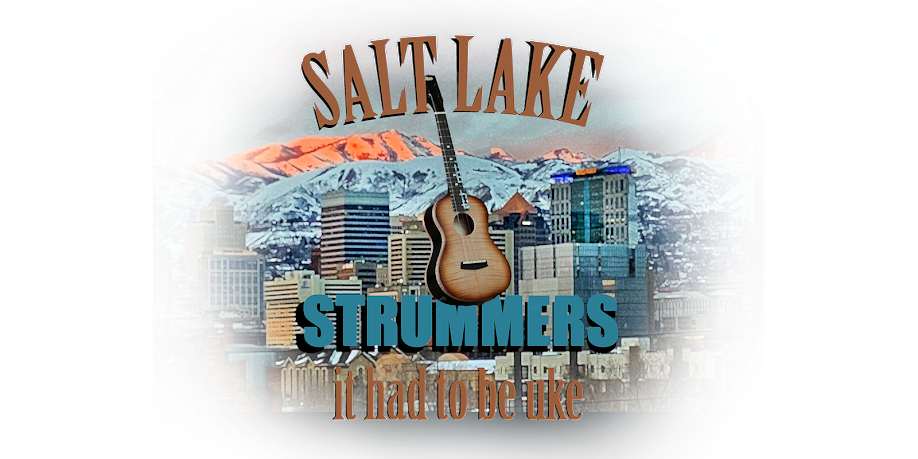 Salt Lake Strummers - It Had to be Uke!