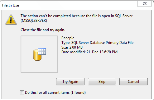 The action can't be completed because the file is open in SQL SERVER