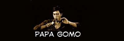 PAPA GOMO