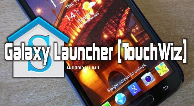 Galaxy Launcher ( TouchWiz ) Prime v1.0.0 Apk Full Download