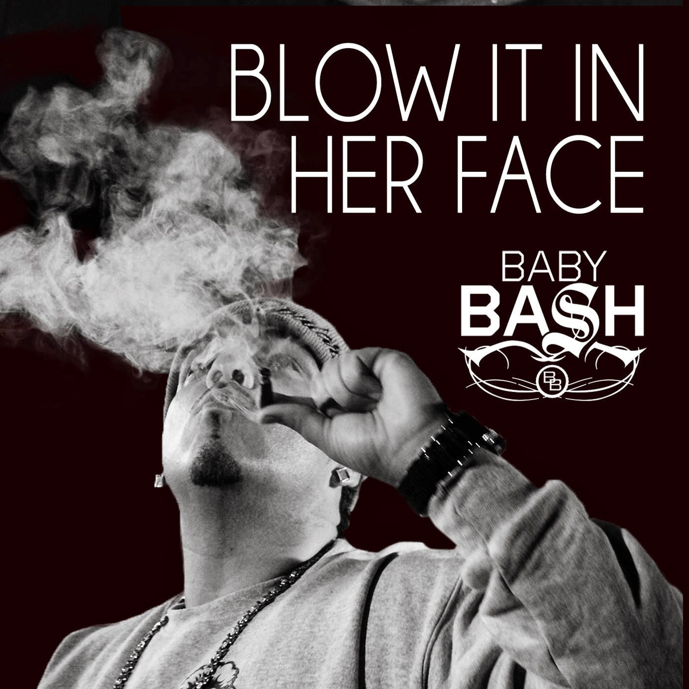 Baby Bash - Blow It In Her Face (feat. Cousin Fik & Driyp Drop) - Single Cover