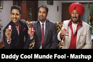 Daddy Cool Munde Fool - Mashup