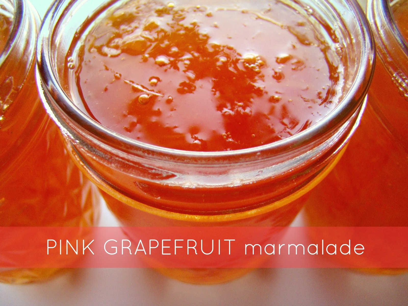 Family Feedbag: Pink grapefruit marmalade