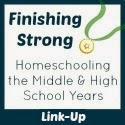 http://blogshewrote.org/2014/11/19/finishing-strong-homeschooling-middle-high-school-years-week-38/