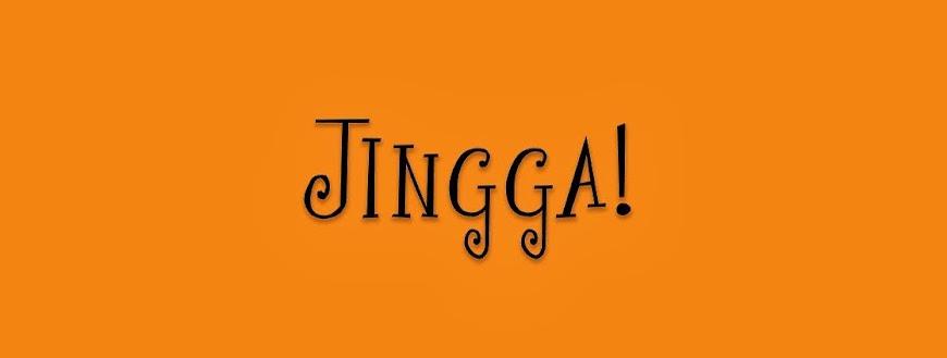 JINGGA!