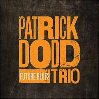 Patrick Dodd Trio - Future Blues