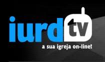 Clique aqui e Acesse a IURD TV.