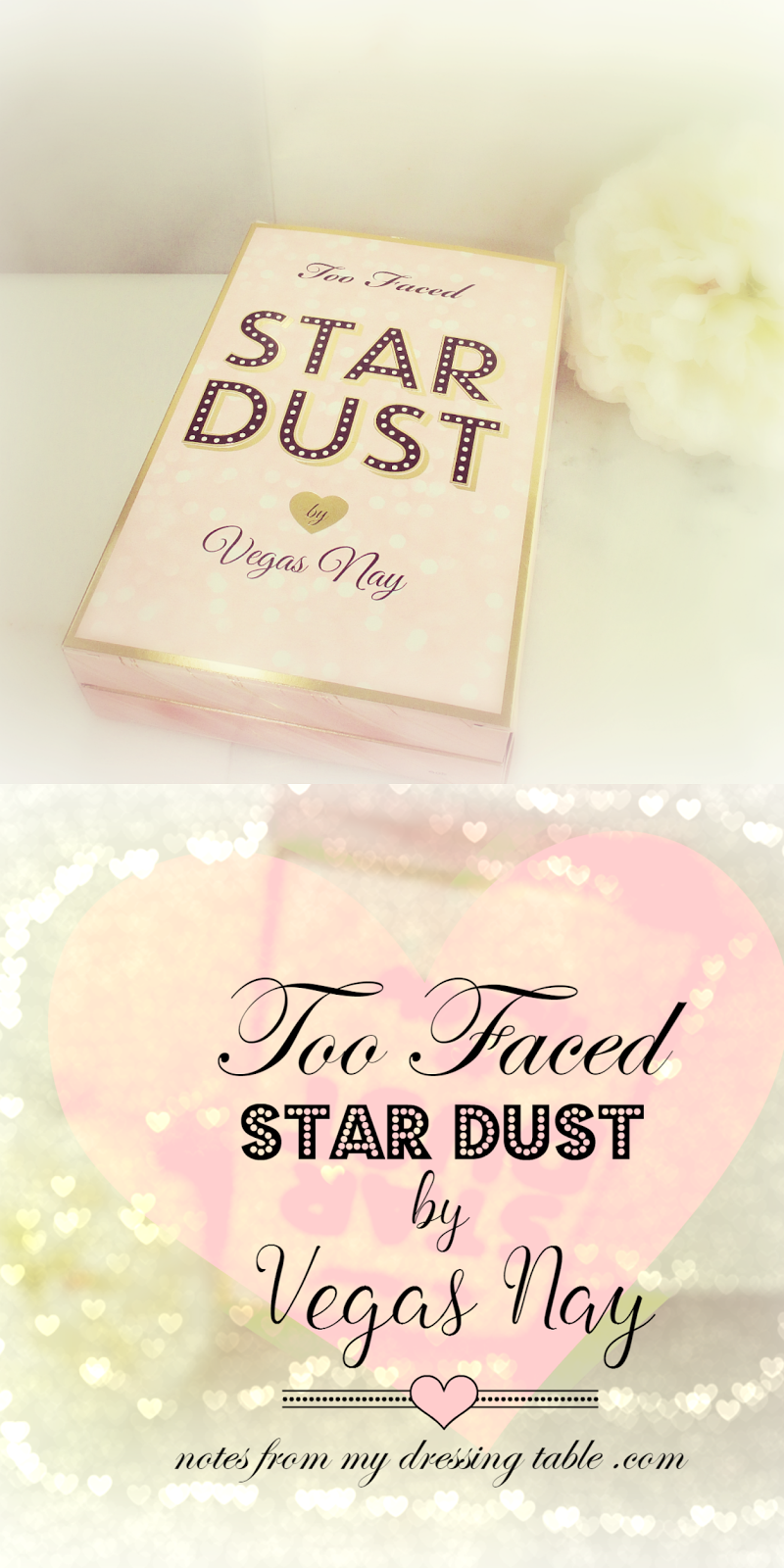 Too Faced Star Dust by Vegas Nay notesfrommydressingtable.com