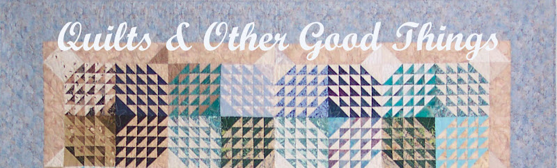 Quilts and Other Good Things