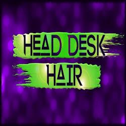 Blogger For !Head Desk! Hair