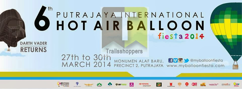 Putrajaya International Hot Air Balloon Fiesta 2014 Free admission Presint 2