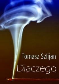 """Tomasz Szlijan - """"Dlaczego"""""""