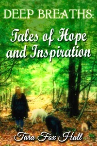 http://www.amazon.com/Deep-Breaths-Tales-Hope-Inspiration-ebook/dp/B00N8B1C50/ref=sr_1_1?ie=UTF8&qid=1415494083&sr=8-1&keywords=Deep+Breaths+Tara+Fox+Hall