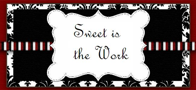 Sweet is the Work