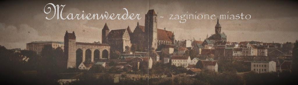 Marienwerder - zaginione miasto