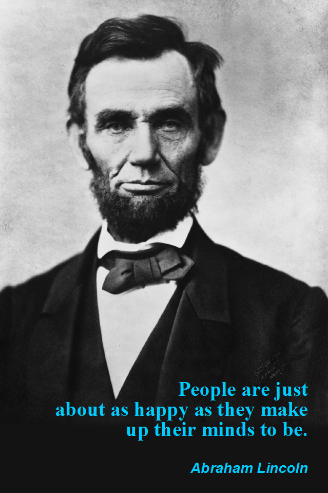 visual quote - image quotation for HAPPINESS - People are just about as happy as they make up their minds to be. - Abraham Lincoln