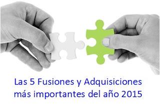 Las 5 fusiones y adquisiciones más importantes del año 2015