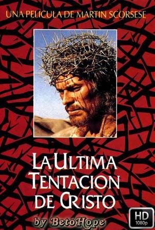 La Ultima Tentacion de Cristo [1080p] [Latino-Ingles] [MEGA]