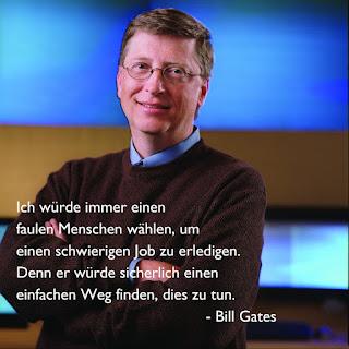 Bill Gates würde faule Menschen einstellen.