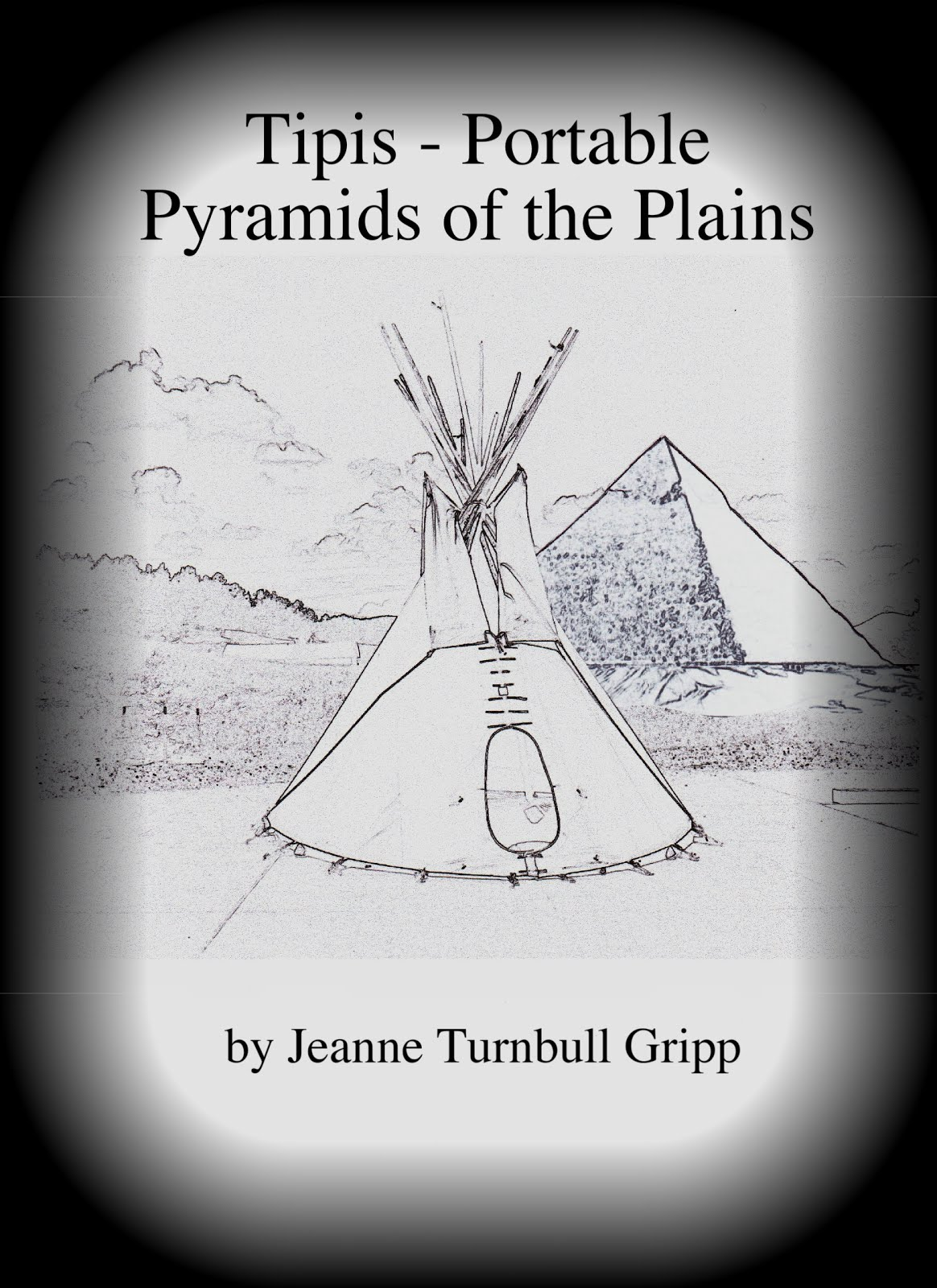 Tipis- Portable Pyramids of the Plains