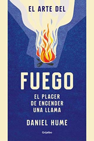 El arte del fuego: El placer de encender una llama