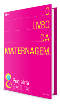 O LIVRO DA MATERNAGEM - Pediatria Radical - Dra. Relva - COMPRE AQUI!
