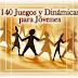 140 Juegos Sociales y Dinámicas para Jóvenes