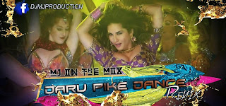 Daaru Peeke Dance Kare Dj Mj In The Mix