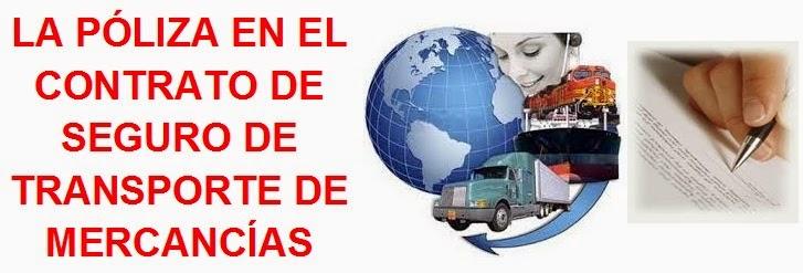 la poliza en el contrato de seguro de transporte de mercancias
