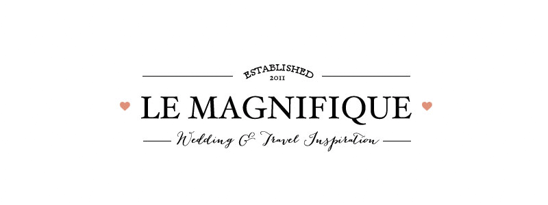 Le Magnifique Blog: Wedding & Travel Inspiration