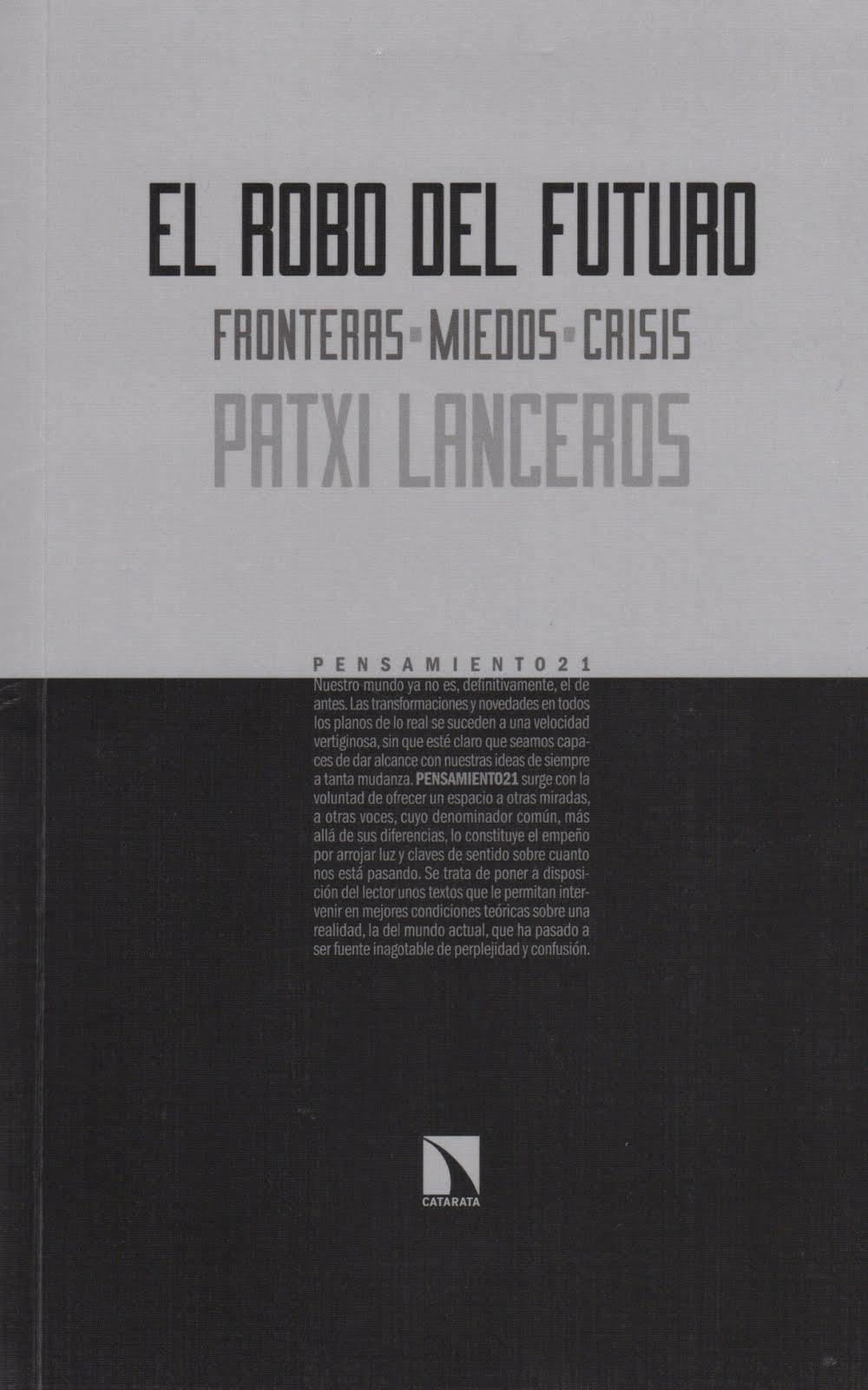 Patxi Lanceros (El robo del futuro) Fronteras - miedos - crisis