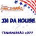 #377 IN DA HOUSE