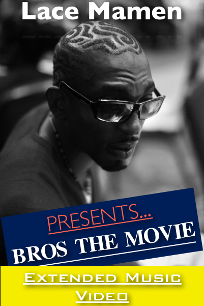 Lace Mamen Presents... BROS THE MOVIE (EXTENDED MUSIC VIDEO)