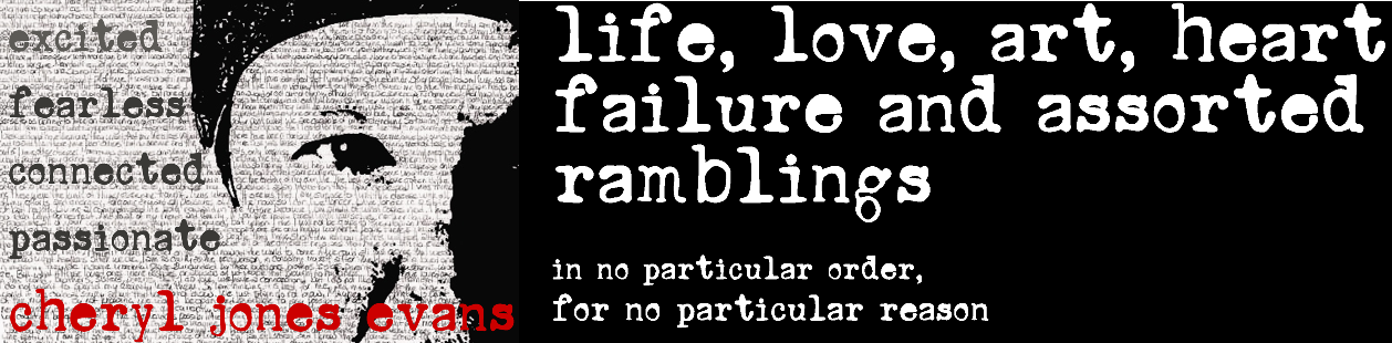life, love,art. heart failure and assorted ramblings