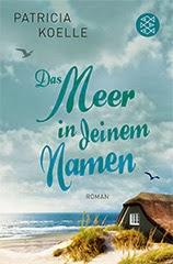 Patricia Koelle: Das Meer in deinem Namen. Roman. SPIEGEL ONLINE Bestseller Fischer Verlag