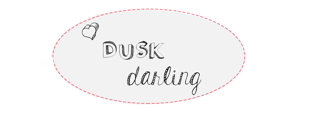 Dusk darling style