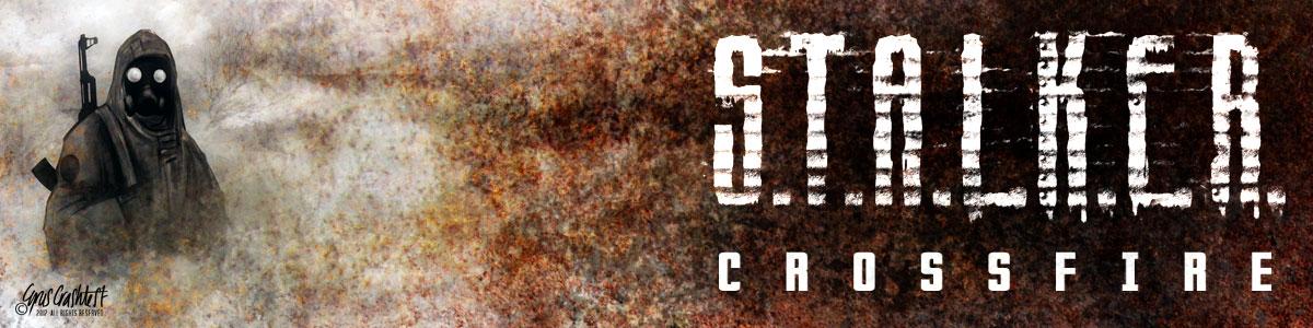 """S.T.A.L.K.E.R. """"Crossfire"""""""