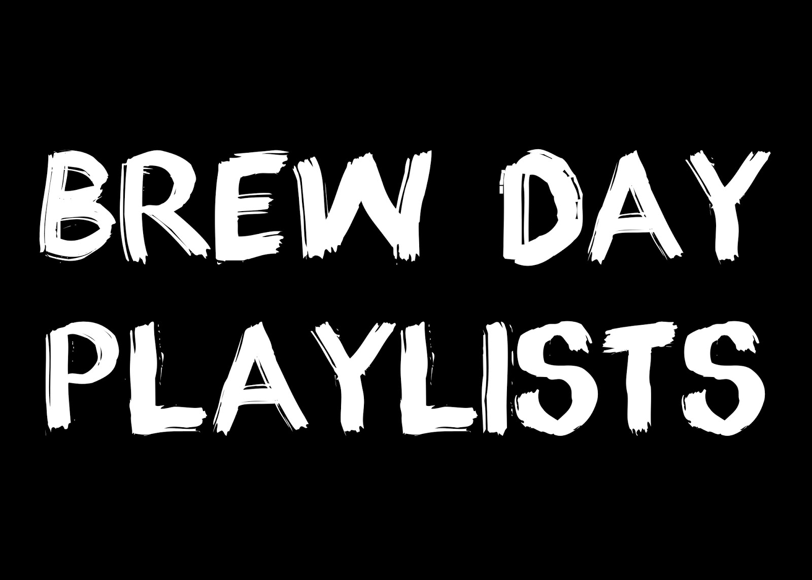 Brew Day Playlists